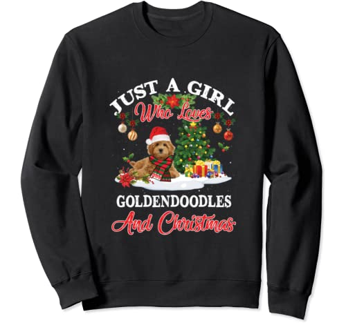 Just A Girl Who Loves Goldendoodles And Christmas Sweatshirt