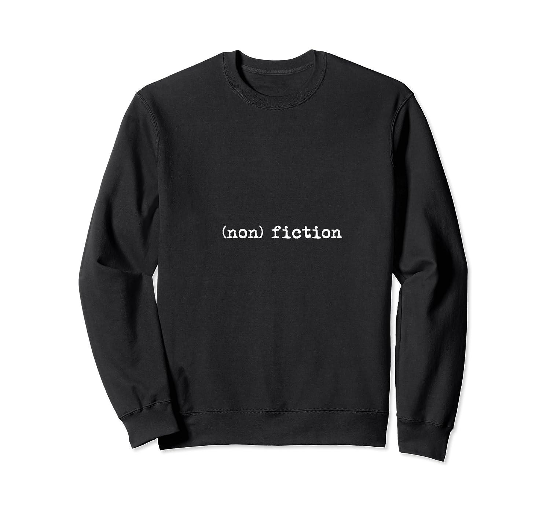 Nonfiction Docutary Journalism Writing Books Tv News T Shirt Crewneck Sweater