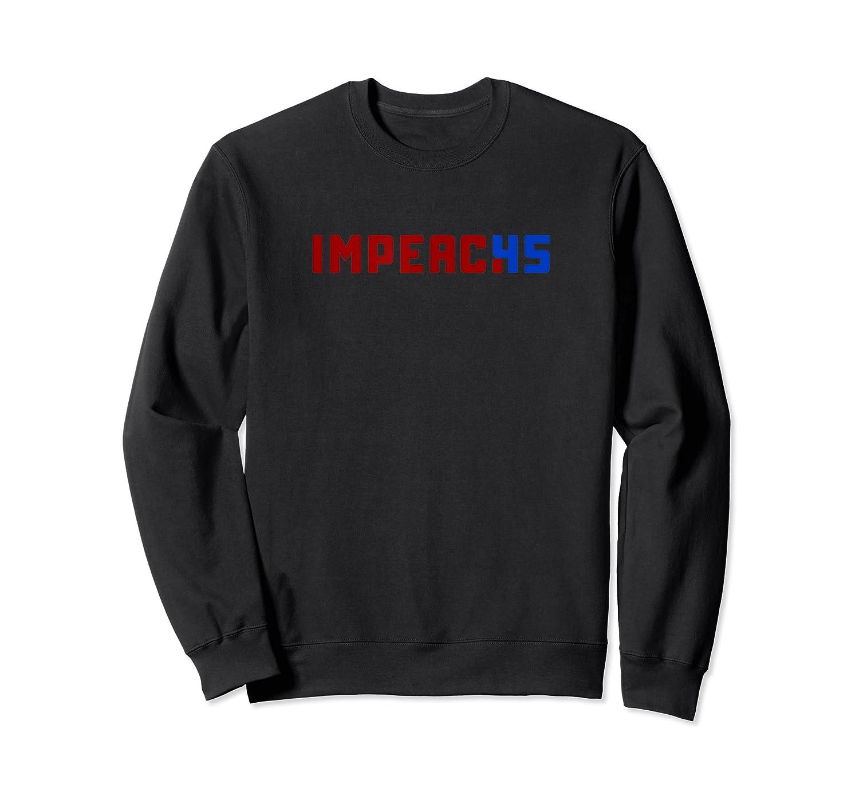 Impeach 45 Trump President Impeacht T Shirt Crewneck Sweater