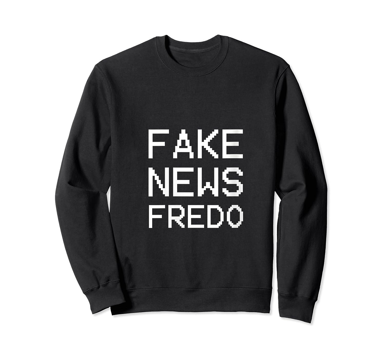 Viral Mot Funny Fredo Unhinged Gart-fake News Fredo T-shirt Crewneck Sweater