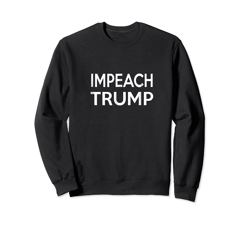 Impeach Trump Anti Trump President T Shirt Crewneck Sweater