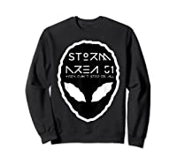 Storm Area 51 They Cant Stop Us All Alien Face September 20 Shirts Sweatshirt Black