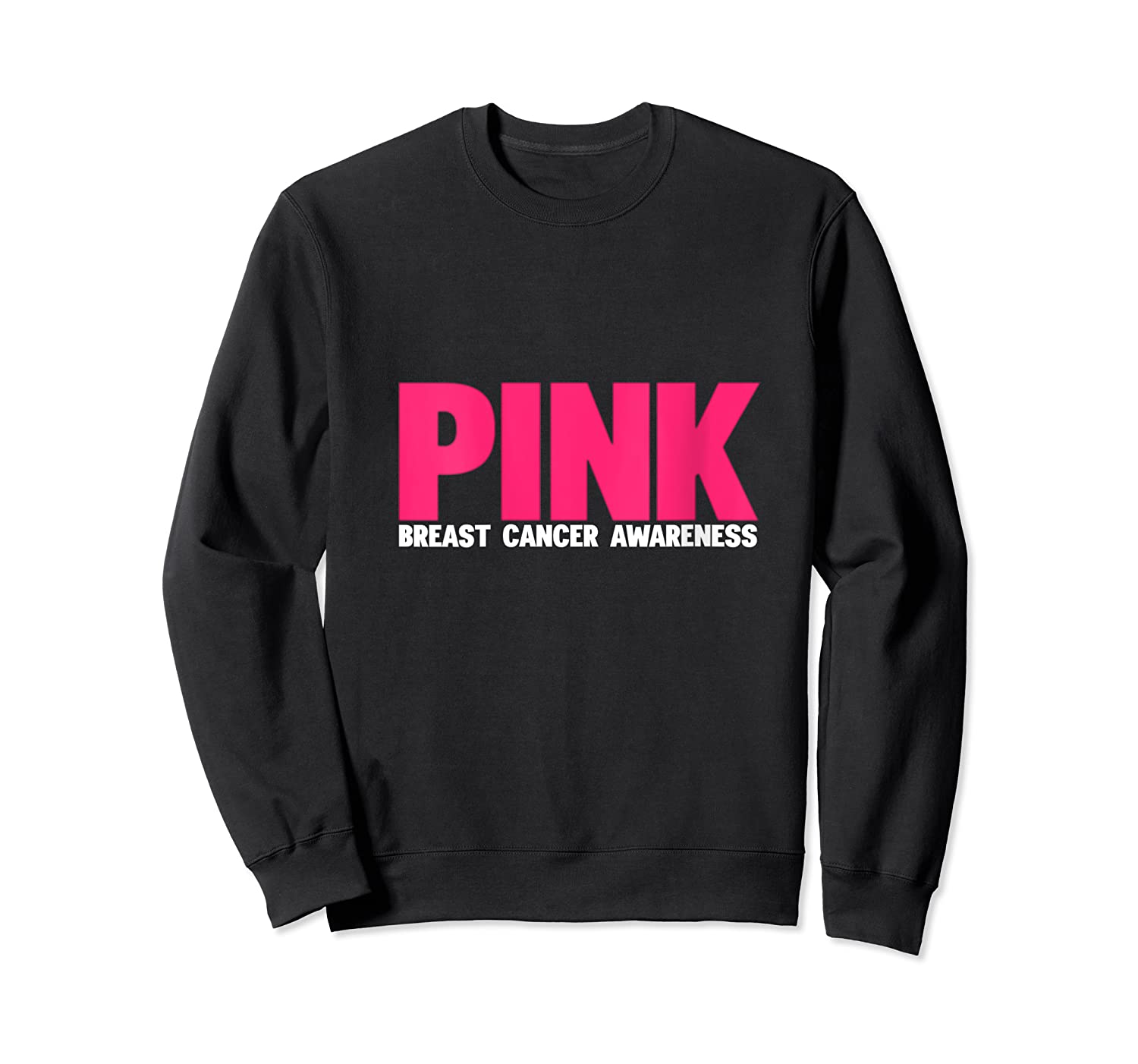 Breast Cancer Awareness Month Is October Pink Breast Cancer T Shirt Crewneck Sweater