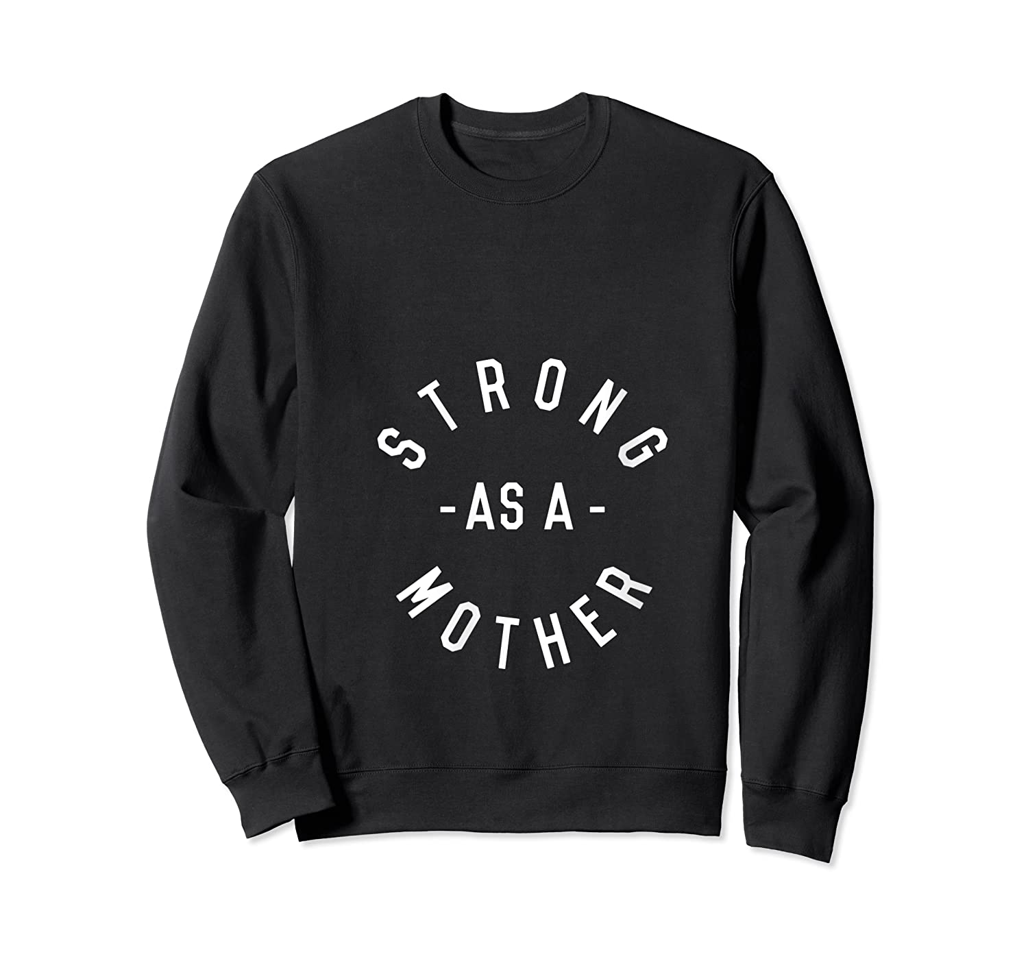 Strong As A Mother Baby Shower Mothers Day Gift Top T Shirt Crewneck Sweater