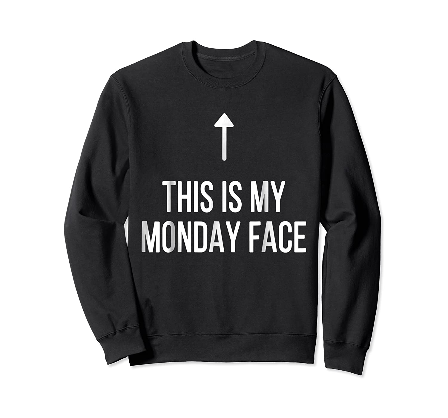 This Is My Monday Face - Funny Monday Shirt Crewneck Sweater