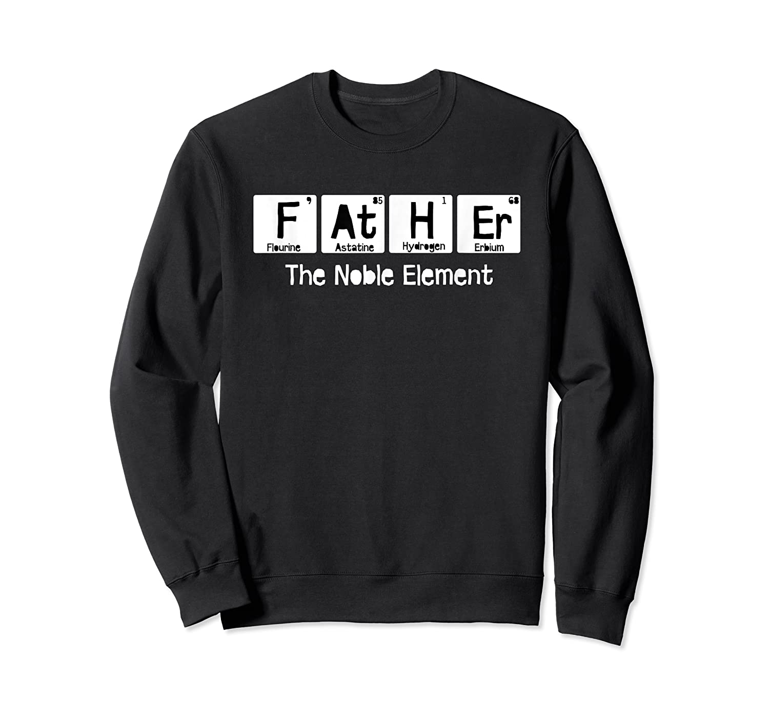 Father The Noble Elet Fathers Day T Shirt Gift For Dad Crewneck Sweater