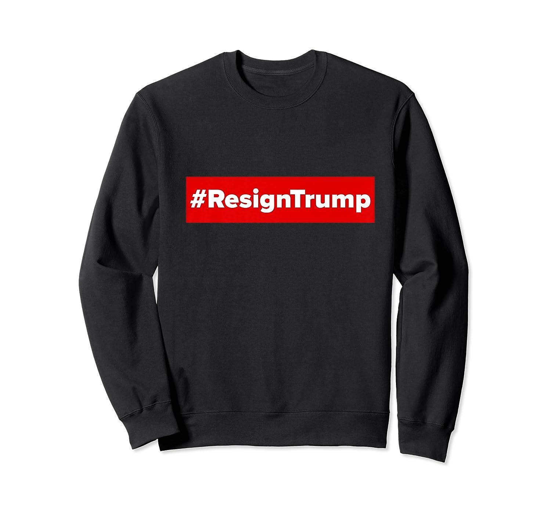 Resigntrump Shirt Resign Trump Impeach Trump Anti Trump Premium T Shirt Crewneck Sweater
