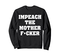 Anti Trump Impeach The Mother Fucker Censored T Shirt Sweatshirt Black