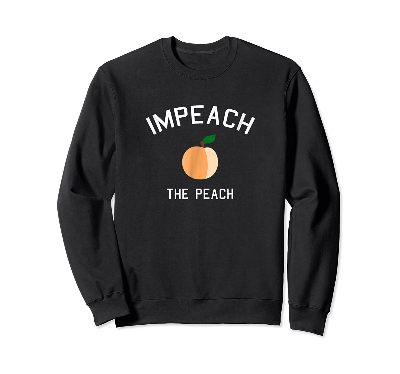 Impeach The Peach President T Shirt Crewneck Sweater