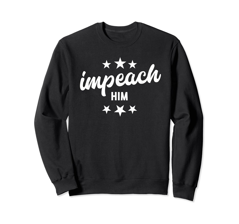 Impeach Him T Shirt Crewneck Sweater
