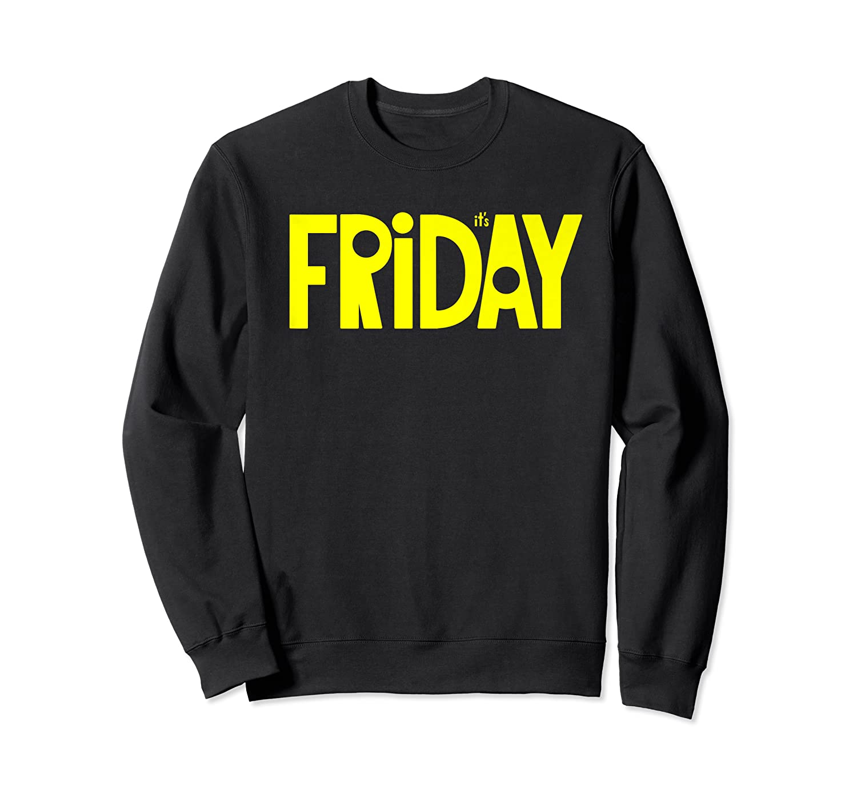It's Friday Tgif Big Letters Last Day Work School Shirts Crewneck Sweater