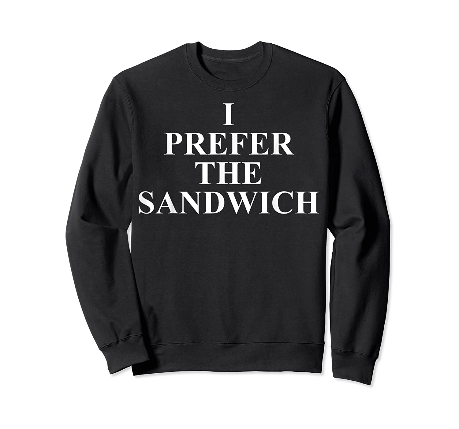 Sandwich T Shirt Funny Gifts For Sandwich Lovers Top Tees Crewneck Sweater