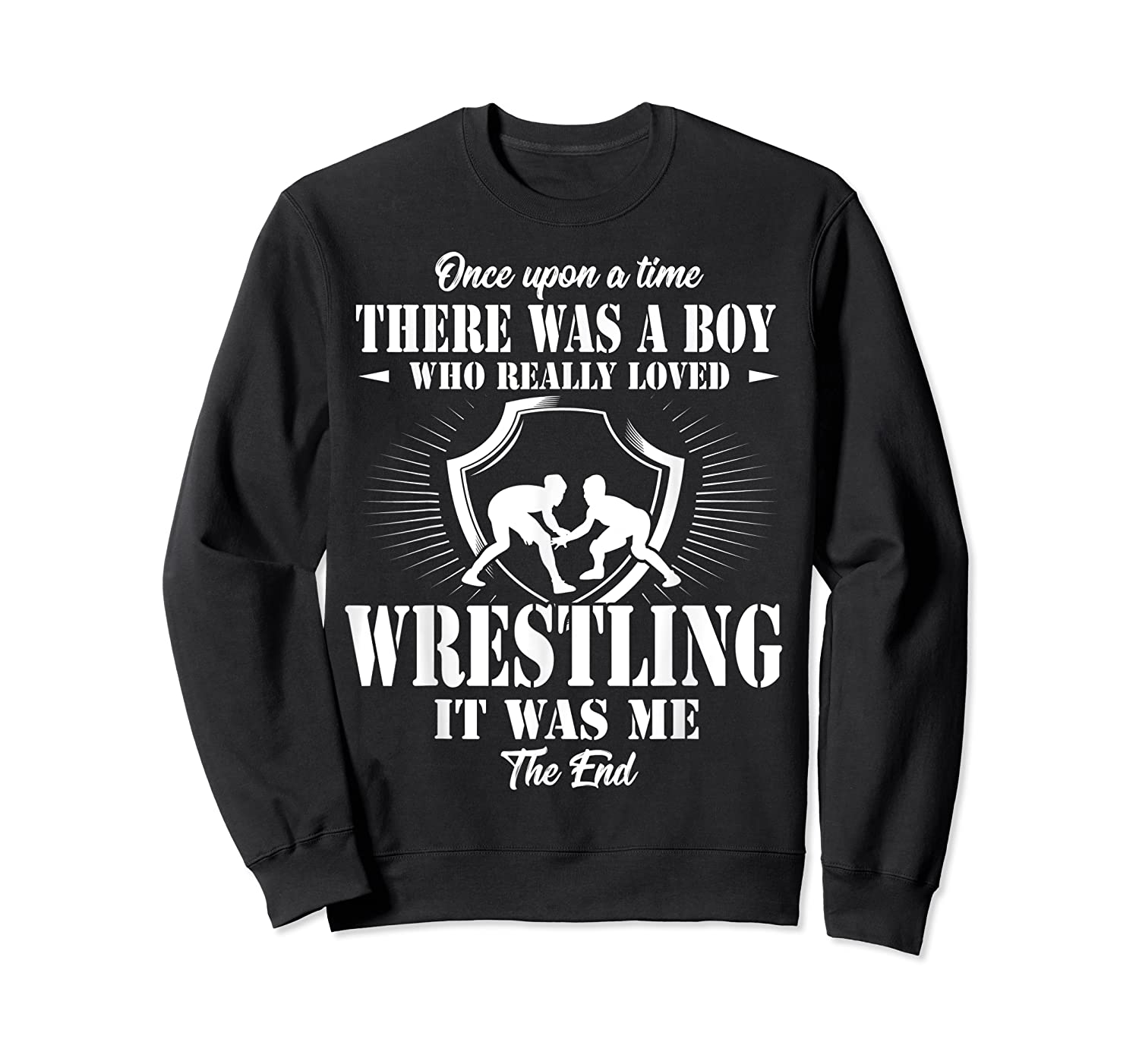 Once Upon A Time Boy Loved Wrestling T Shirt Crewneck Sweater