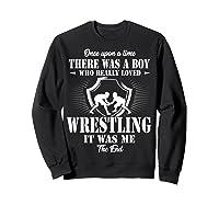Once Upon A Time Boy Loved Wrestling T Shirt Sweatshirt Black