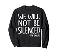 We Will Not Be Silenced Impeach Trump Squad Democrat Liberal T Shirt Sweatshirt Black