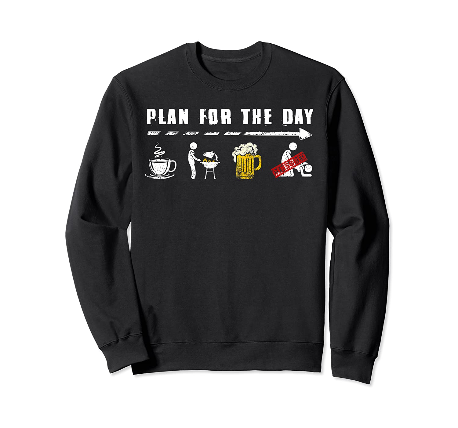 Plan For The Day Coffee Bbq Beer Fuck Funny Gifts Shirts Crewneck Sweater