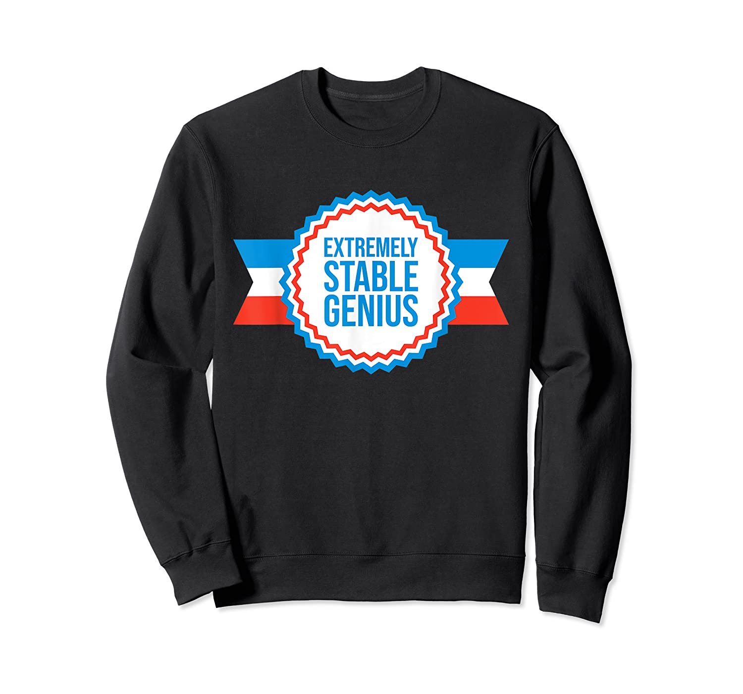Resist Dump Impeach Protest Rally Extremely Stable Genius T Shirt Crewneck Sweater