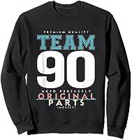 90th Birthday Funny Gift Team Age 90 Years Old T-shirt Sweatshirt Black