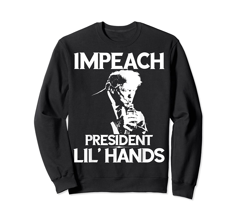 Anti Trump Impeach President Lil Hands Gift Tshirt Crewneck Sweater