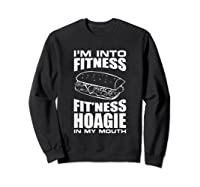 I M Into Ness Hoagie In My Mouth Funny Statet T Shirt Sweatshirt Black