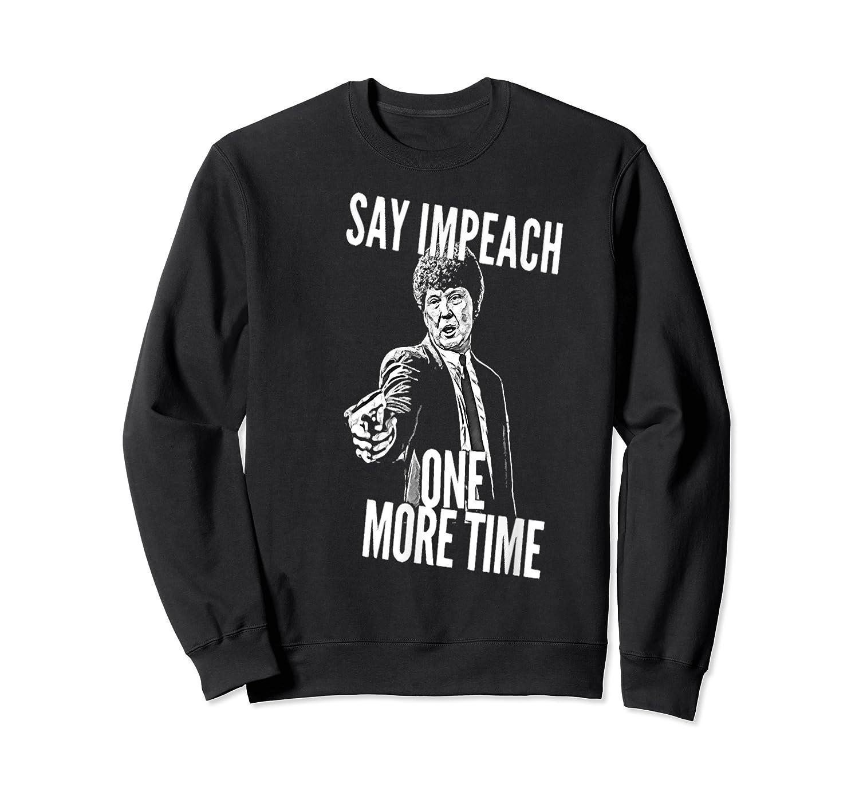 Impeach T Shirt Crewneck Sweater
