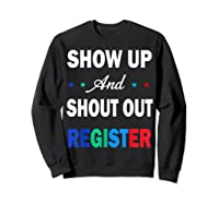 Registration Day Gift Register To Vote Us Election T Shirt Sweatshirt Black