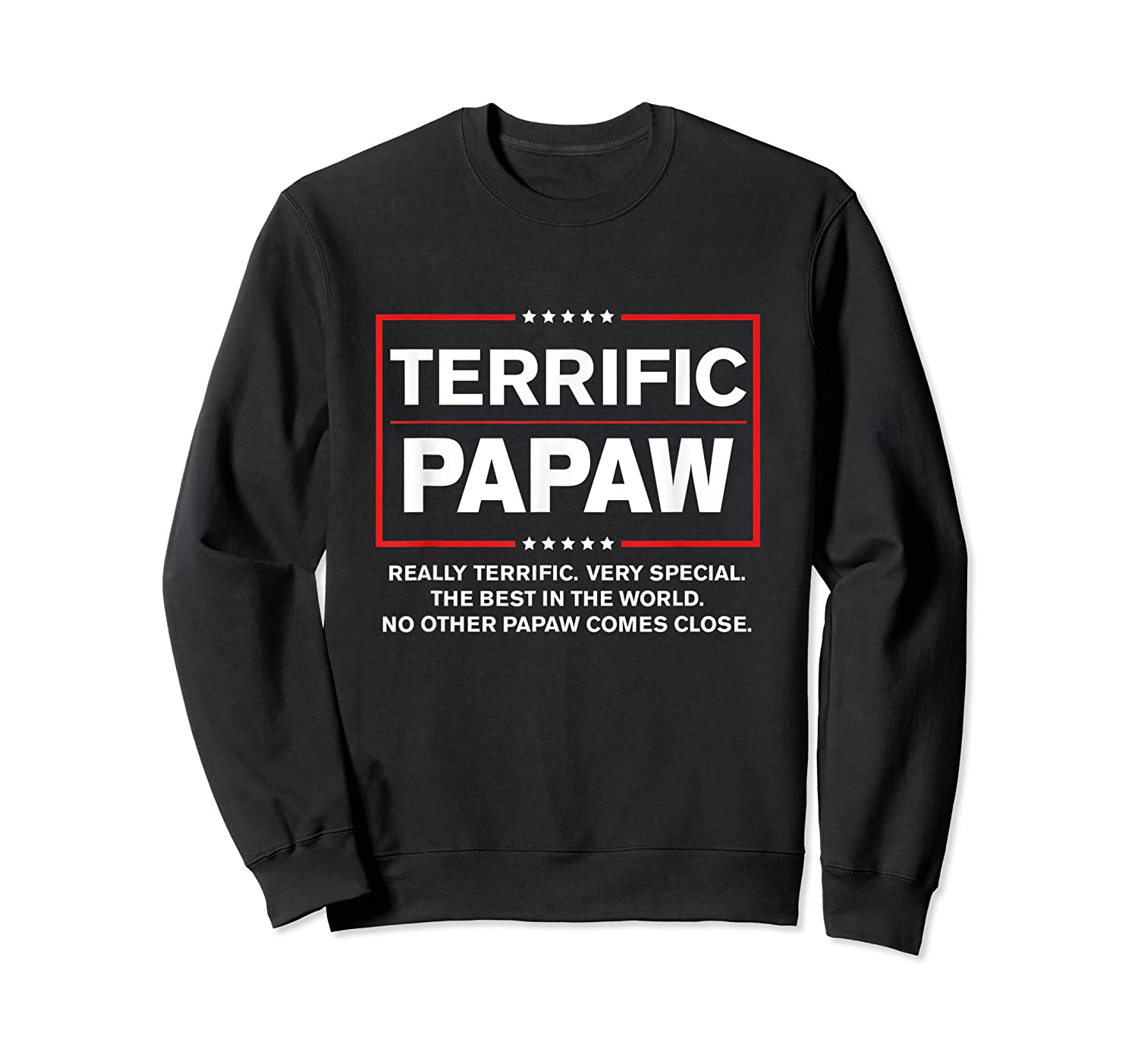 Donald Trump Fathers Day Gift For Papaw Funny Campaign Sign T Shirt Crewneck Sweater