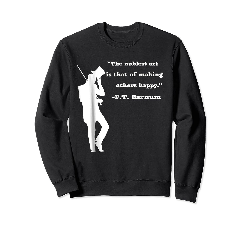Circus Ring Master P.t. Barnum Quote T-shirt Crewneck Sweater