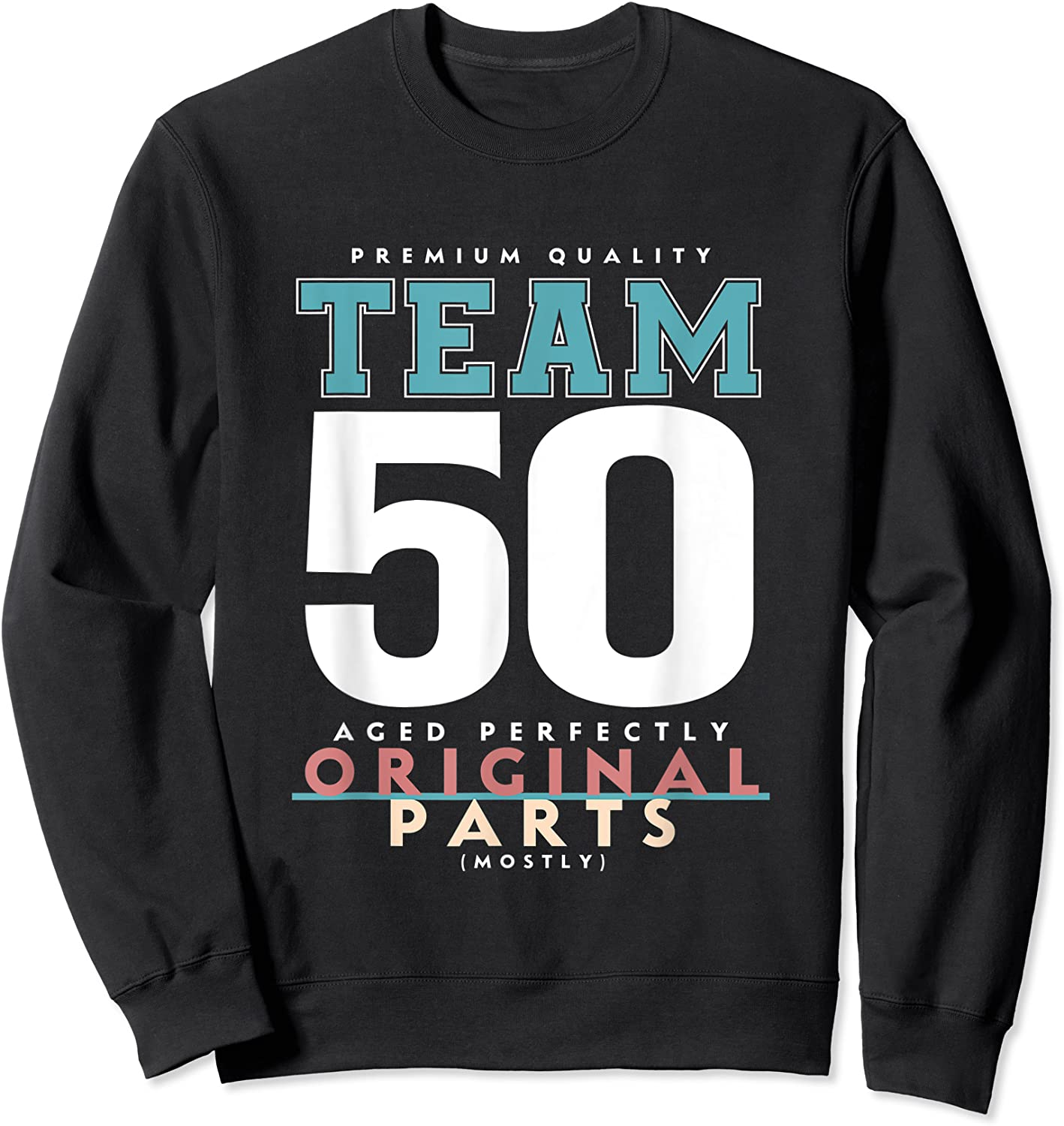 50th Birthday Funny Gift Team Age 50 Years Old T-shirt Crewneck Sweater