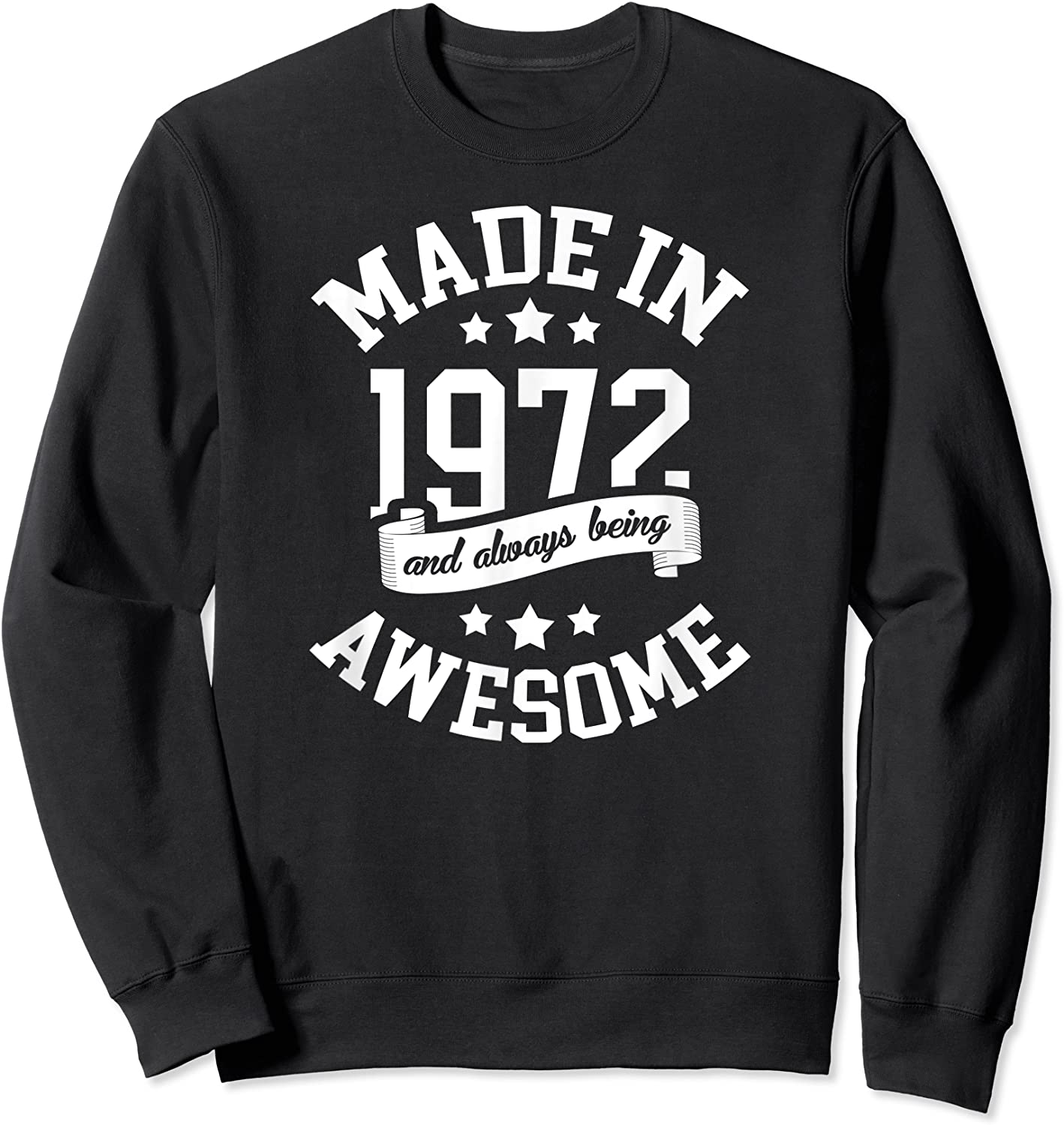 Made In 1972 49 Years Old Bday 49th Birthday Gift T-shirt Crewneck Sweater
