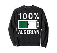Algeria Flag T Shirt 100 Algerian Battery Power Tee Sweatshirt Black