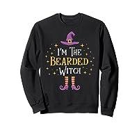 I'm The Bearded Witch Matching Family Trick Treat Shirts Sweatshirt Black