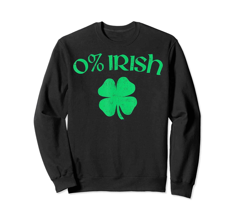 0 Irish Funny Beer Drinking Saint Patricks Day T Shirt Crewneck Sweater