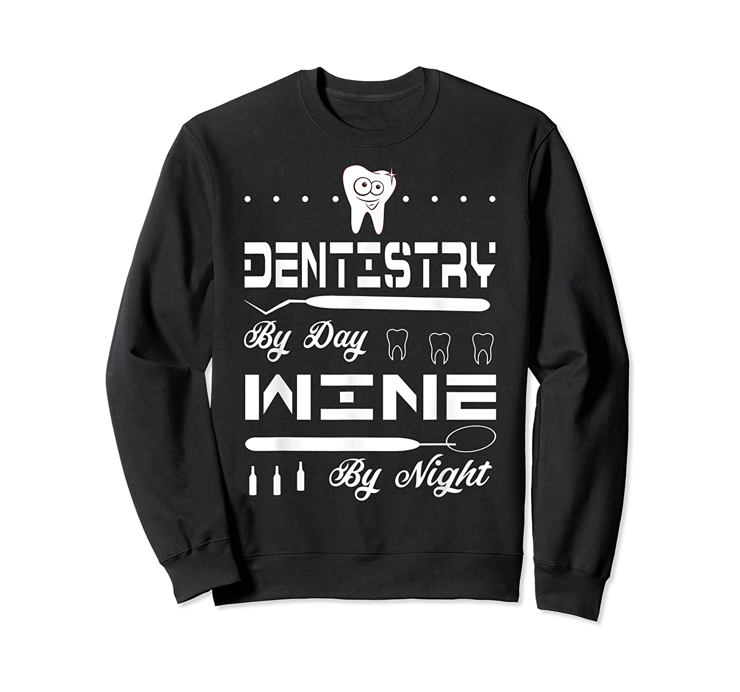 Dentistry By Day Wine By Night Gift Dental Hygienist Shirts Crewneck Sweater