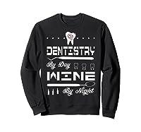 Dentistry By Day Wine By Night Gift Dental Hygienist Shirts Sweatshirt Black