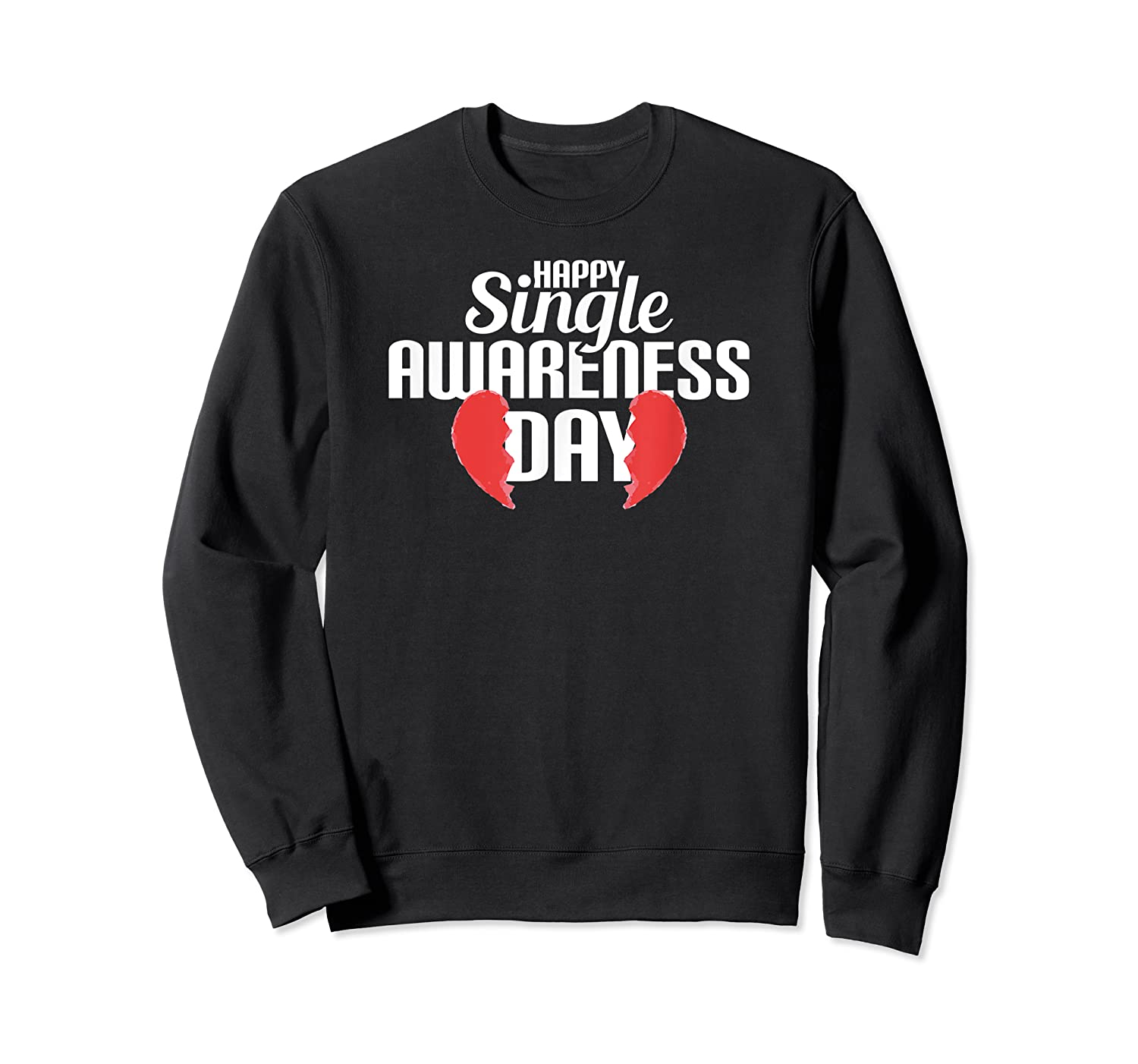 Funny Broken Hearted Perfect Attire Humorous Top Shirts Crewneck Sweater