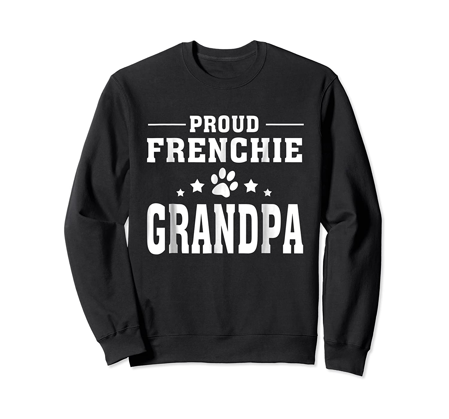 Proud Frenchie Grandpa T Shirt Father S Day Gift Crewneck Sweater
