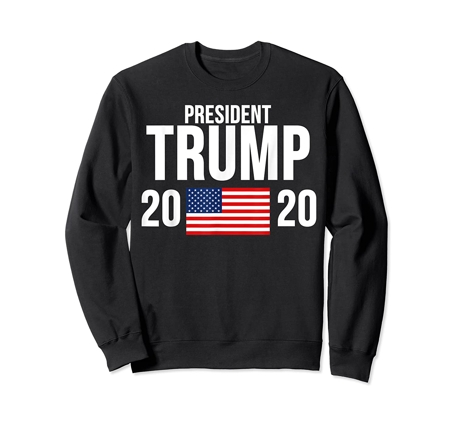 President Trump 2020 Presidential Campaign Re Election T Shirt Crewneck Sweater