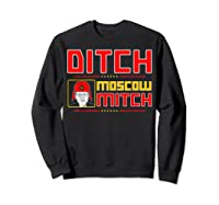 Traitors Ditch Moscow Mitch Impeach Trump 86 45 T Shirt Sweatshirt Black