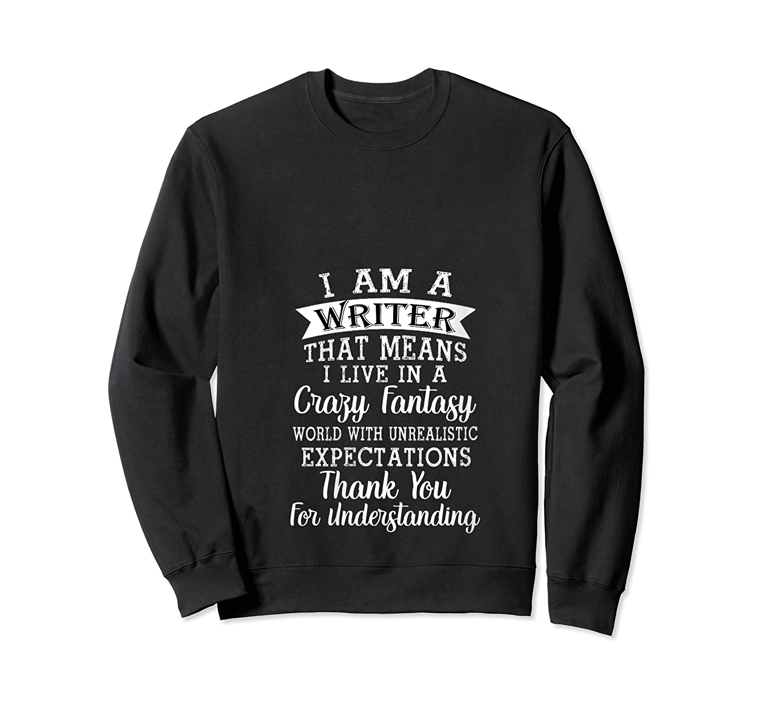 I M A Writer Gift For Authors Novelists Literature Funny T Shirt Crewneck Sweater