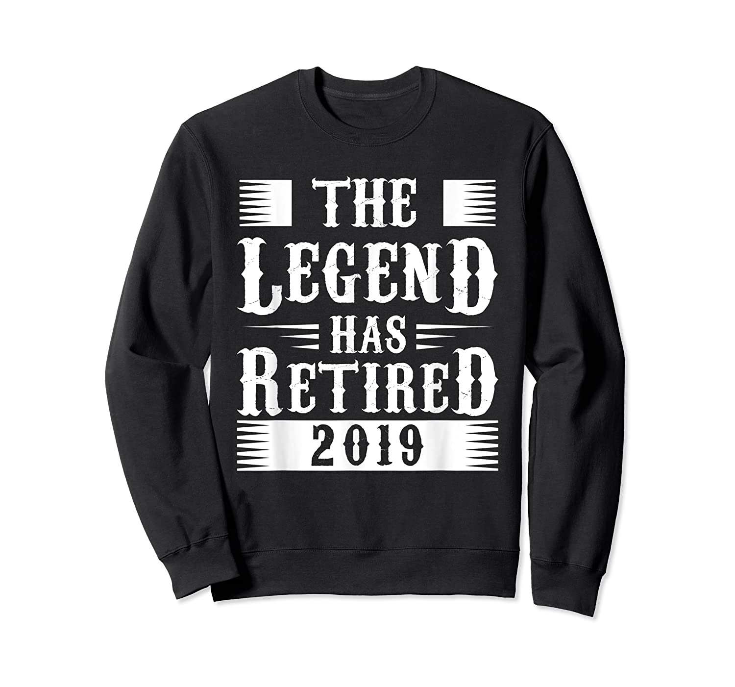 The Legend Has Retired 2019 Cool Funny Retirets Shirts Crewneck Sweater
