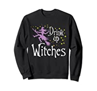 Drink Up Witches T-shirt For Halloween Drinking T-shirt Sweatshirt Black