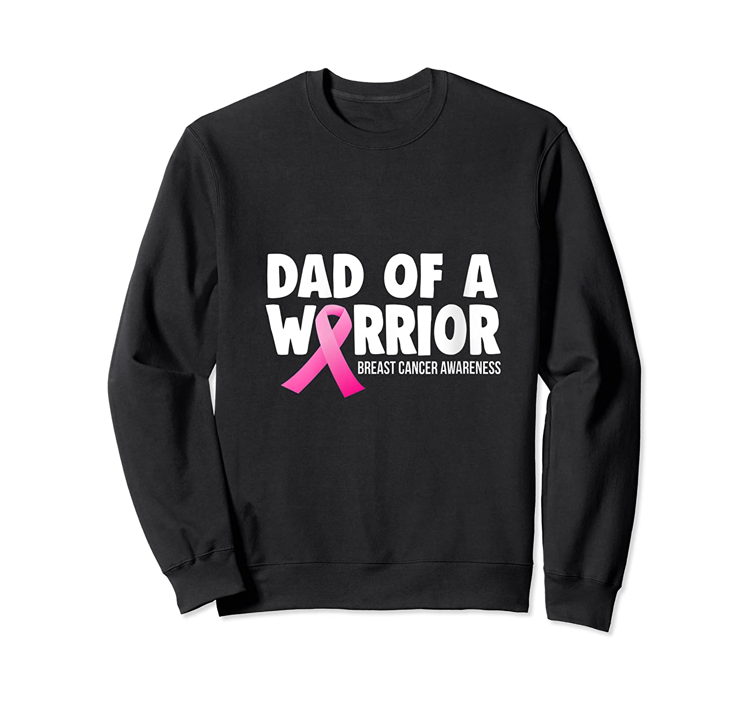 Dad Of Warrior Breast Cancer Awareness Month Pink Ribbon T Shirt Crewneck Sweater