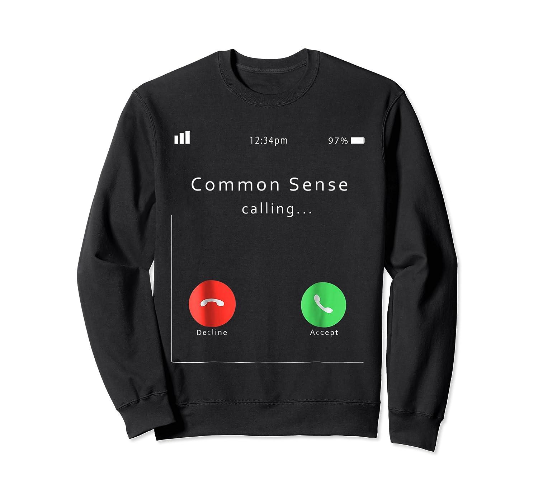 Common Sense Is Calling You T Shirt Crewneck Sweater