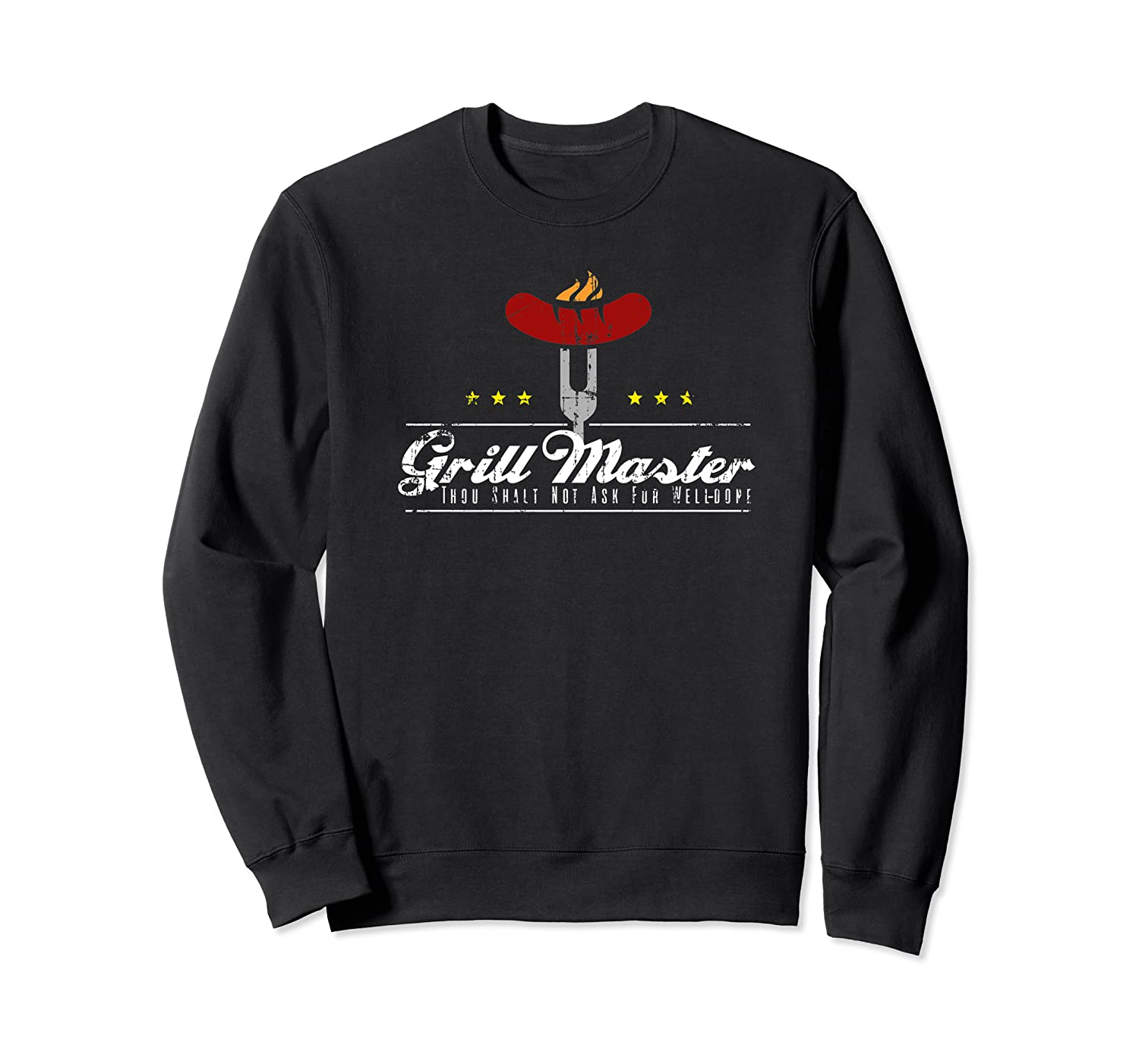Grill Master Thou Shalt Not Ask For Well Done Father S Day Premium T Shirt Crewneck Sweater