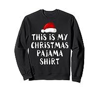 This Is My Christmas Pajama Santa Hat Family Matching Xmas Shirts Sweatshirt Black