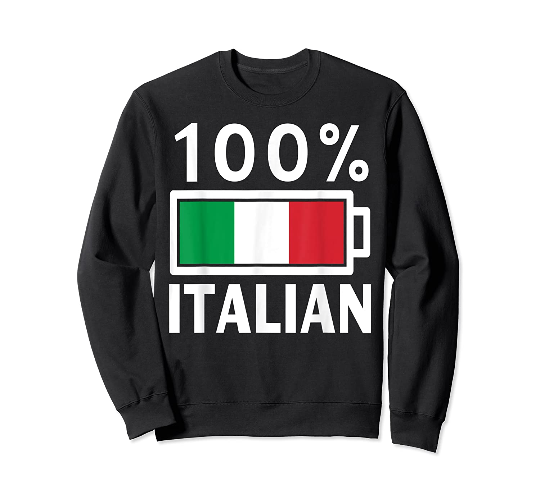 Italy Flag T Shirt 100 Italian Battery Power Tee Crewneck Sweater
