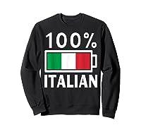 Italy Flag T Shirt 100 Italian Battery Power Tee Sweatshirt Black