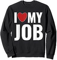 I Love My Job Entrepreneur Work T-shirt Sweatshirt Black