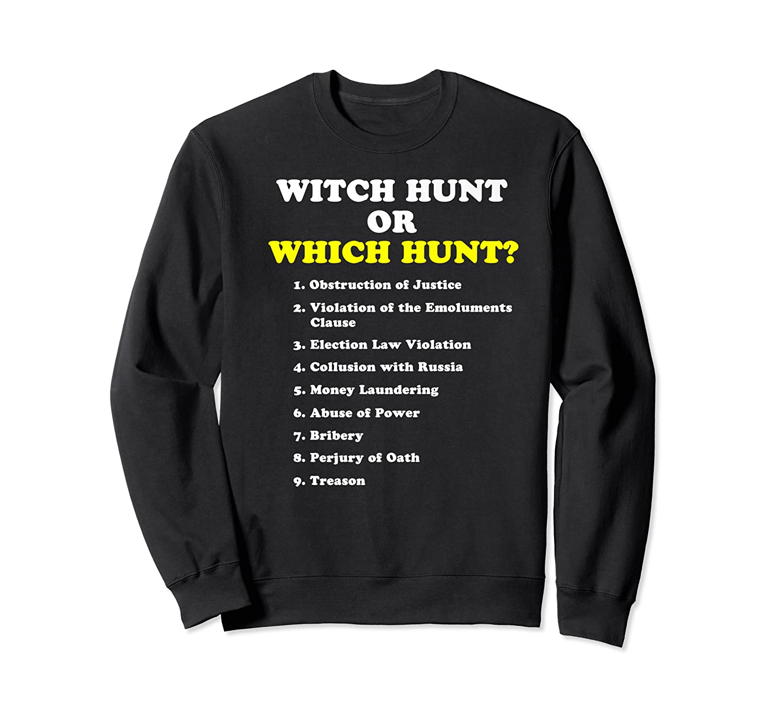 Witch Hunt Or Which Hunt 9 Reasons To Impeach Trump T Shirt Crewneck Sweater